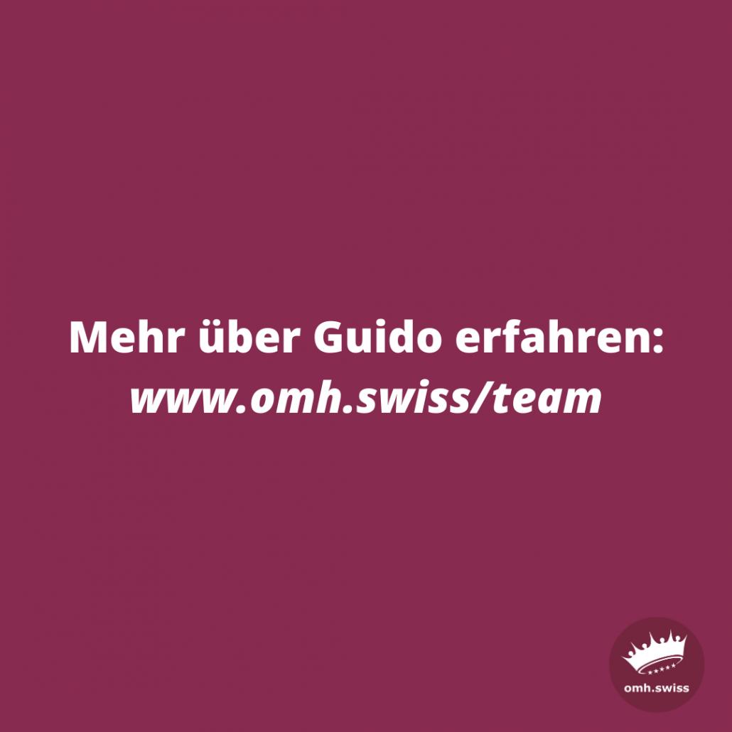 Text auf dem Foto: Mehr über Guido erfahren: www.omh.swiss/team